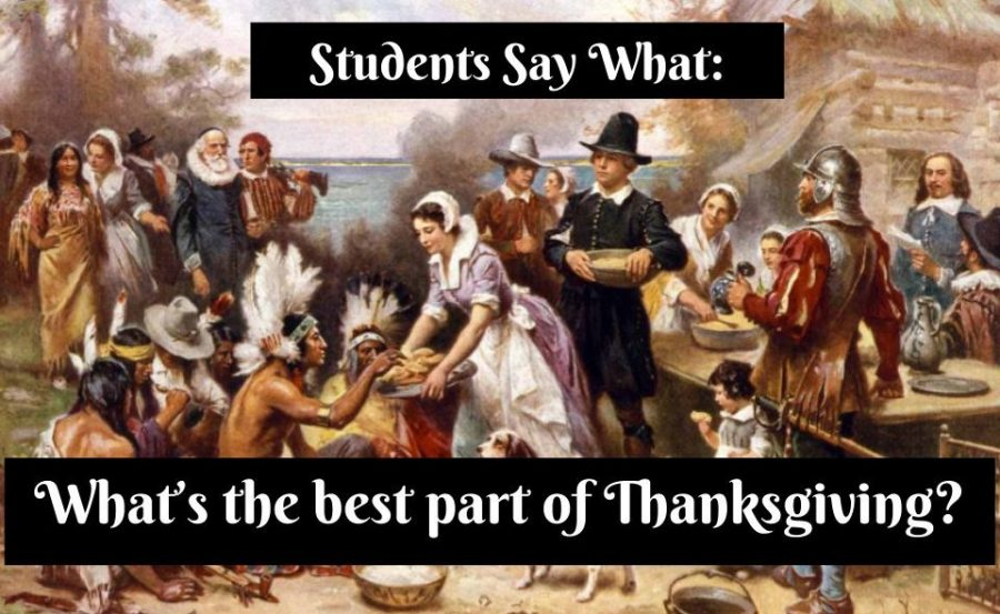 Students Say What: What's your favorite part about Thanksgiving?