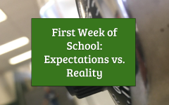 The First Week of School: Expectations vs. Reality