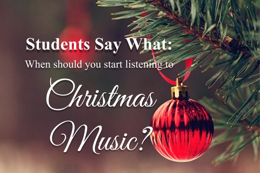 When is it appropriate to start listening to Christmas music? Find out what students have to say about it!