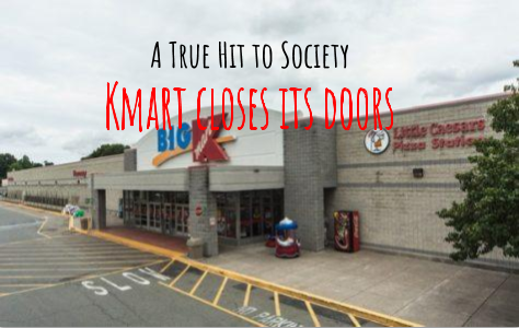 A true hit to society: Kmart closes its doors
