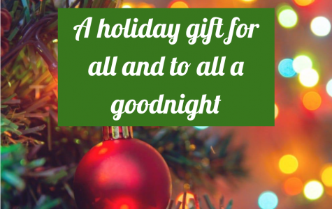 A holiday gift for all and to all a goodnight