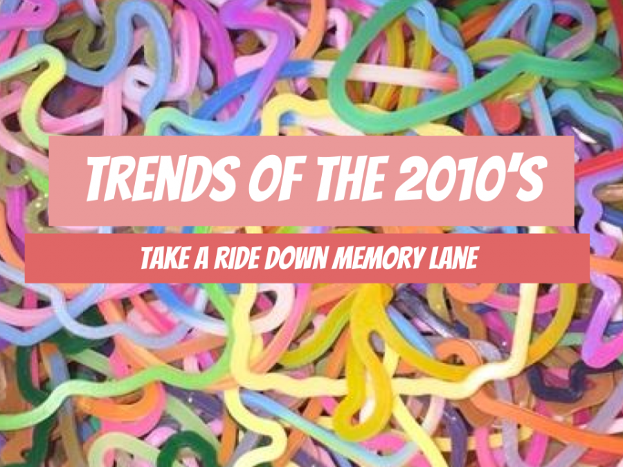 Trends of the 10s: Take a ride down memory lane