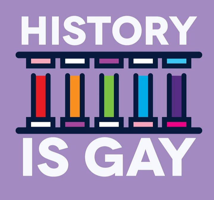 There have been many gay people throughout history who have helped to make it. The problem: we weren't told they were gay.